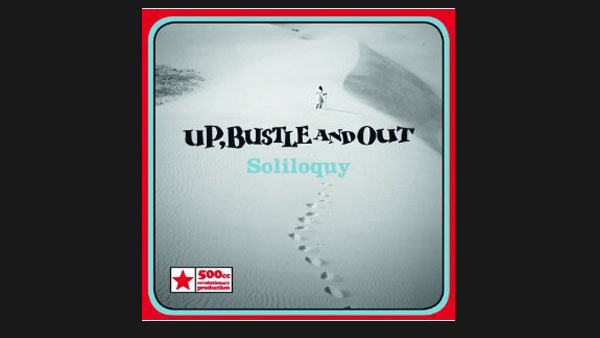 UP, Bustle and Out - Soliloquy